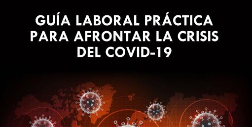 Guía Laboral Práctica para afrontar la crisis del COVID-19